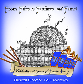 CD front cover From Fifes to Fanfares and Fame! - Wingates Band