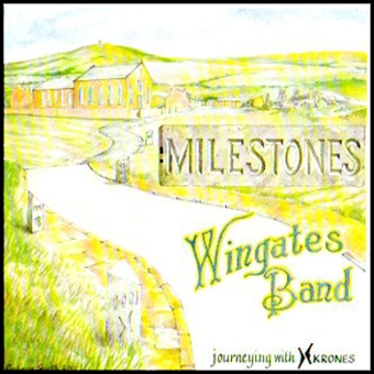 CD front cover 'Milestones' - Wingates Band