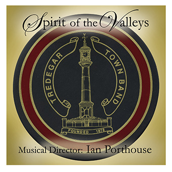 CD front cover 'Spirit of the Valleys' - Tredegar Town Band