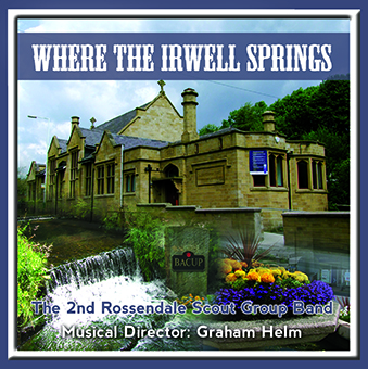 CD front cover 'Where The Irwell Springs' - 2nd Rossendale Scout Group Band