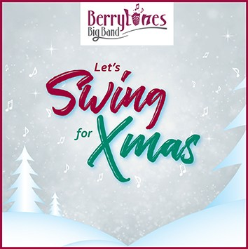 """CD front cover """"Let's Swing for Xmas"""" Berrytones Big Band recording"""